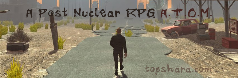 A Post Nuclear RPG A.T.O.M. v0.7.1b - Torrent